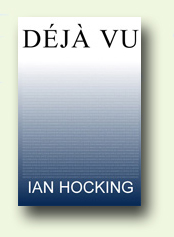 'Deja Vu', the exciting   new novel from Ian Hocking